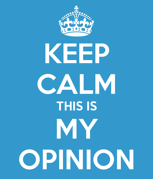 keep-calm-this-is-my-opinion